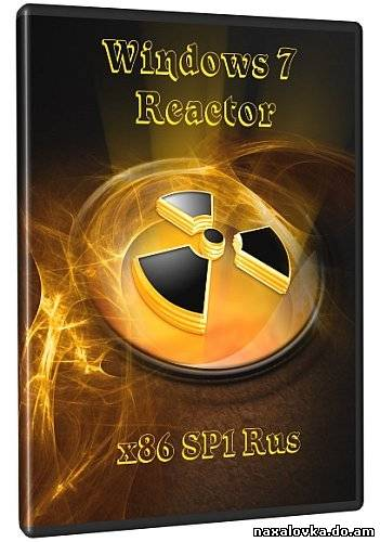 Windows 7 x86 SP1 REACTOR (2011/Rus)