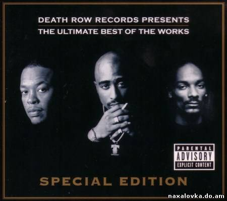 Death Row Records Presents: The Ultimate Best Of The Works