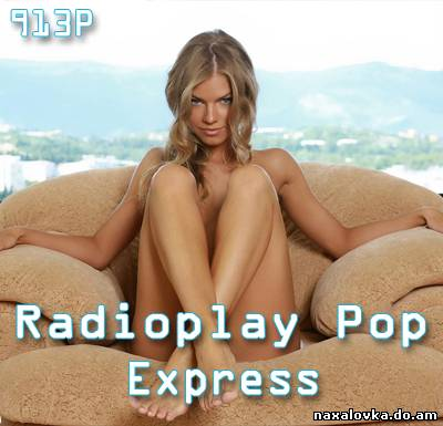 VA - Radioplay Pop Express 913P (2011) MP3