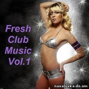 VA - Fresh Club Music Vol.1 (2011)